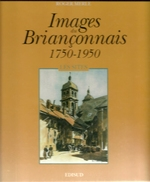 Images du Briançonnais, 1750-1950