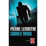 Cadres noirs de Pierre Lemaître