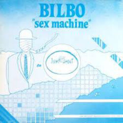 Bilbo - Sex Machine