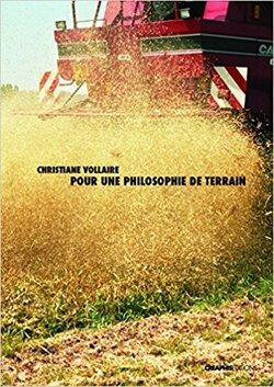 Pour une philosophie de terrain - Christiane Vollaire