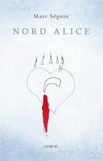 Nord Alice, Marc SEGUIN