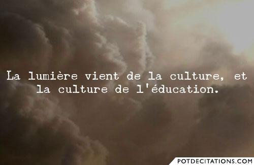 Contre toute forme d'obscurantisme, la lumière viendra, toujours de la culture.