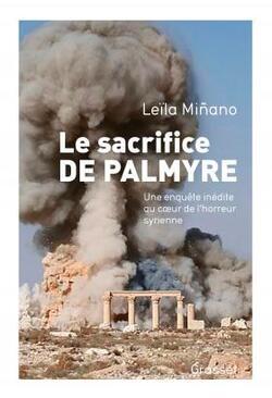 Le sacrifice de Palmyre - Leïla Miñano