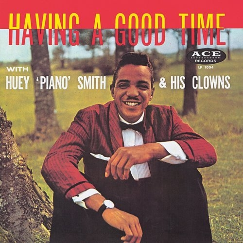 "Huey 'Piano' Smith & His Clowns : Album "" Having A Good Time "" Ace Records LP 1004 [ US ]"