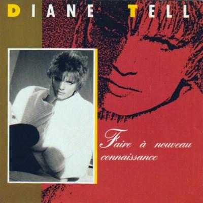 Diane Tell - Faire A Nouveau Connaissance (1986)