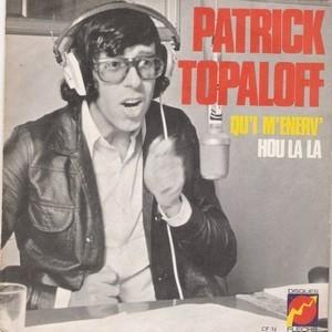 PATRICK TOPALOFF - QU'I M'ENERV'