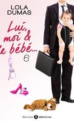Lui, moi et le bébé - Lola Dumas