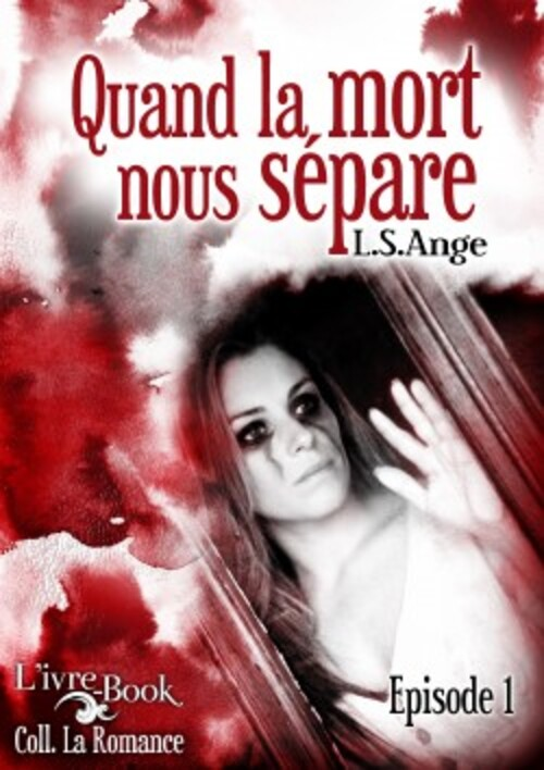 """""""Quand la mort nous sépare"""" de L-S Ange, un roman étrange et enivrant qui m'a beaucoup plu"""