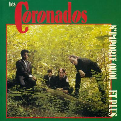 Frenchy But Chic # 141: Les Coronados - N'importe quoi et...plus ( 1984 Ed CD 1996)