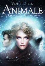 Animale tome 2 : La prophétie de la Reine des neiges