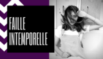 FAILle intemporelle