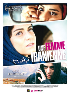 Une femme iranienne - un film de Negar Azarbayjani (2011)