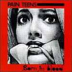 Pain Teens - The Way Love Used To Be - Secret Is Sickness (1989)