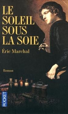 Le Soleil sous la Soie ; Eric Marchal