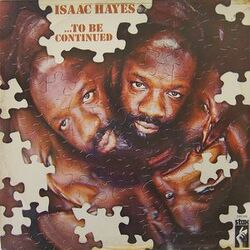 Isaac Hayes - ...To Be Continued - Complete LP