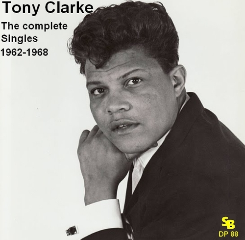 "Tony Clarke : CD "" The Complete Singles 1962-1968 "" Soul Bag Records DP 88 [ FR ] 2018"
