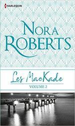 Chroniques Les MacKade volume 2 de Nora Roberts