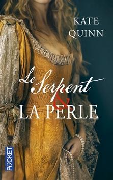 Borgia, tome 1, Le Serpent et la Perle ; Kate Quinn