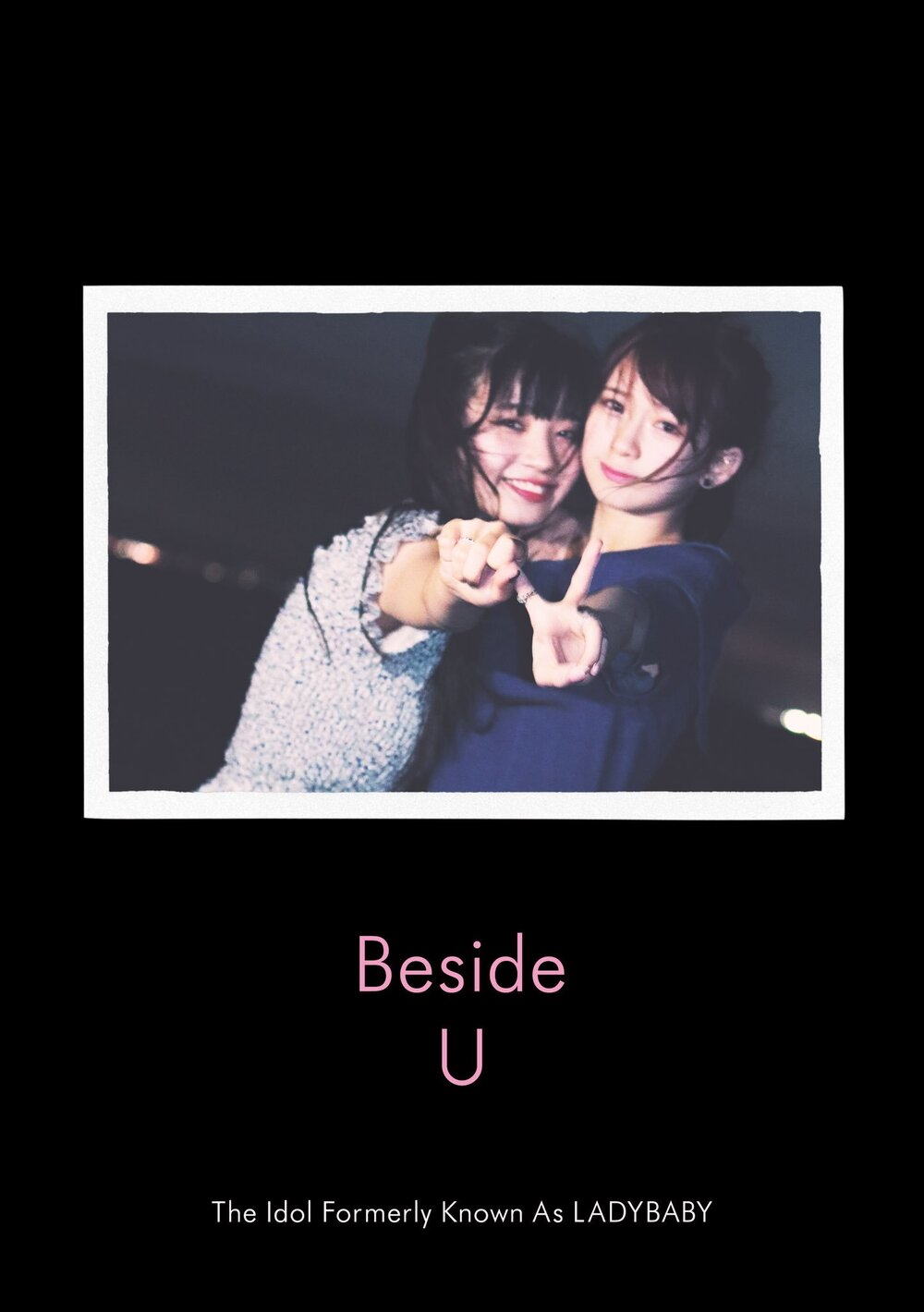 The Idol Formerly Known as Ladybaby - Beside U (2018)