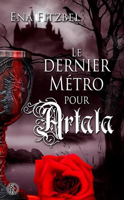 Sortie Aout 2015 : Le dernier métro pour Artala (Ena Fitzbel)