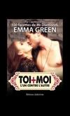 Toi + Moi : L'Un Contre l'Autre - Emma Green