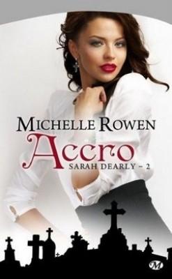 Sarah Dearly, tome 2 : Accro de Michelle Rowen