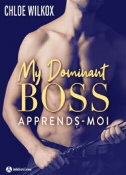 My dominant boss - Chloe Wilkox