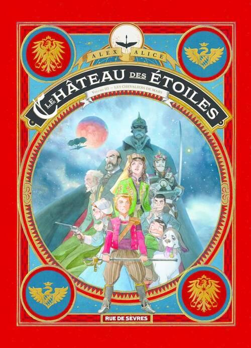 Le château des étoiles - Tome 03 Les chevaliers de Mars - Alice