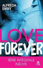 Chronique Love Forever d'Alfreda Enwy