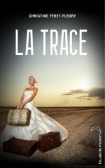 La trace, Christine FERET-FLEURY