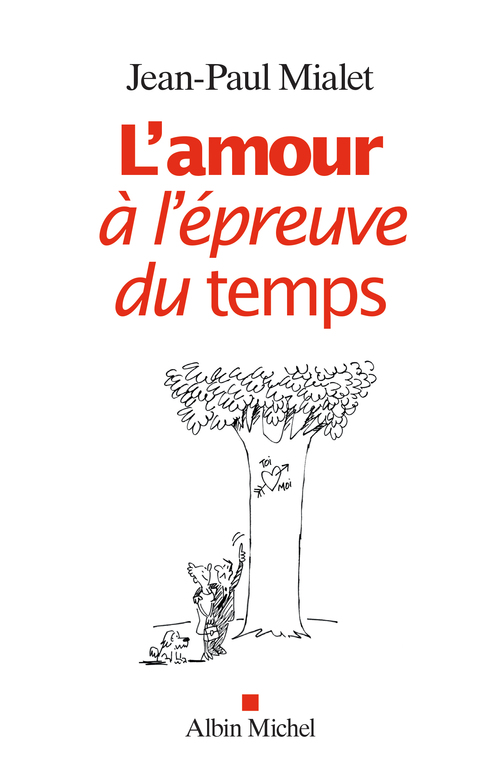 L'amour à l'épreuve du temps - Jean-Paul Mialet