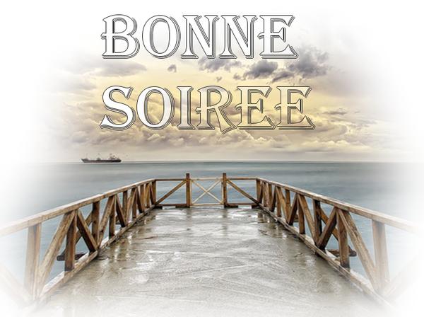 BONNE SOIREE !!!