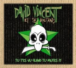 Mai six huit - David Vincent et ses mutants - Vidéo clip