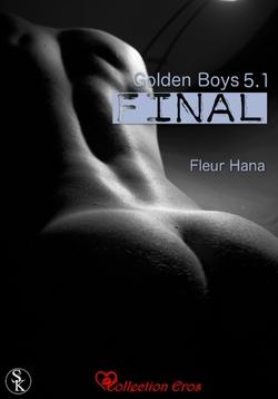 """""""Golden Boys"""" Episodes 5.1 & 5.2 de Fleur Hana"""