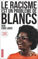 Reni Eddo-Lodge, Le racisme est un problème de Blancs, Autrement