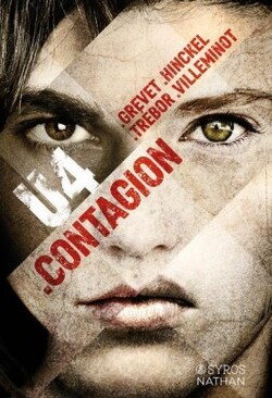 U4: Contagion de Vincent VILLEMINOT, yves GREVET, Carole TREBOR et Florence HINCKEL