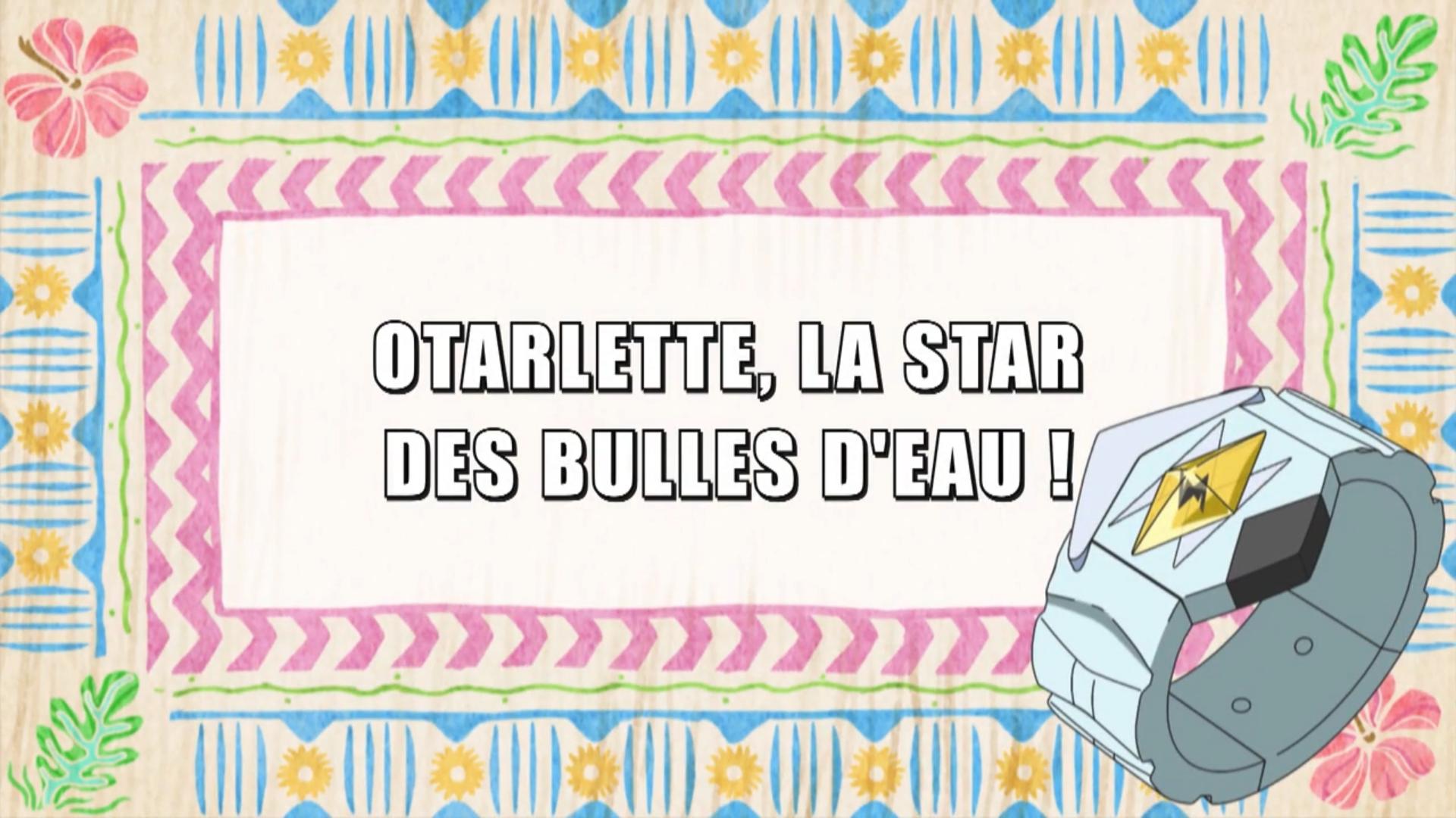 Pokémon - 20x40 - Otarlette, la star des bulles d'eau !