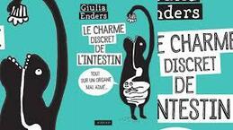Le charme discret de l'intestin : tout sur un organemal aimé - Giulia Enders -