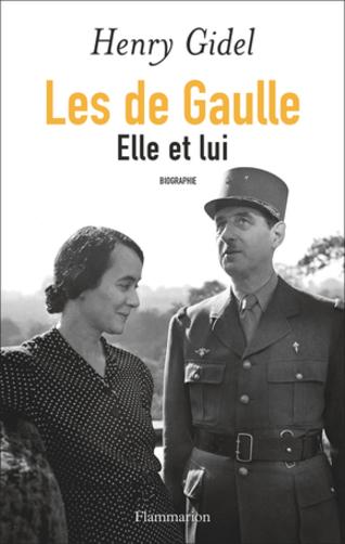 Les de Gaulle - Elle et lui - Henry Gidel