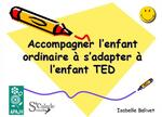 Accompagner l'enfant ordinaire à s'adapter à l'enfant TED