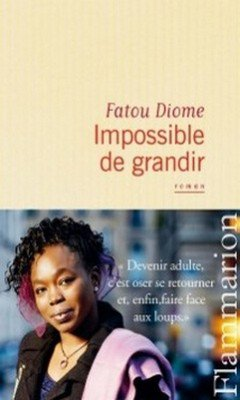 Impossible de grandir de Fatou Diome