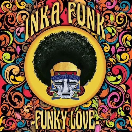 Inka Funk - Funky Love (2017) [Funk]