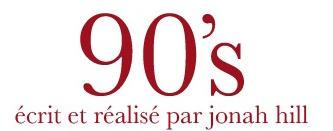 Découvrez la bande annonce de 90's, le premier film de Jonah Hill le 24 avril 2019 au cinéma