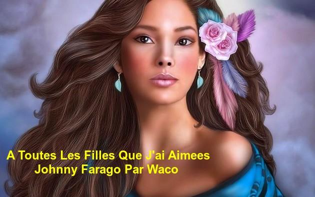 A Toutes Les Filles Que J'ai Aimées    Johnny Farago   Par Waco