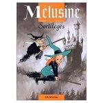 Série «Mélusine», tome 1 : «Sortilèges» de GILSON, CLARKE et CERISE