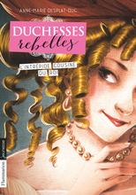 Duchesses rebelles tome 1- L'intrépide cousine du roi