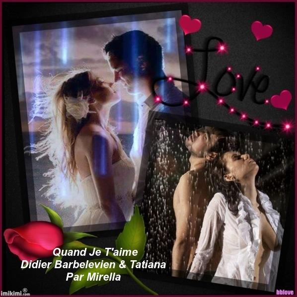 Quand Je T'aime    Didier Barbelevien & Tatiana   Par Mirella