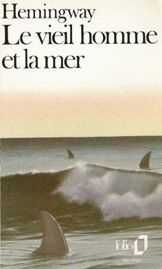 Ernest Hemingway : Le viel homme et la mer