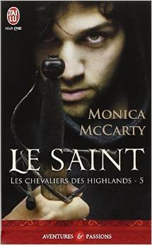 Les Chevaliers des Highlands - Tome 5 : Le Saint de Monica McCarty