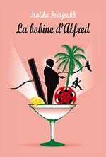 Chronique de Ségolène : La bobine d'Alfred de Malika Ferdjoukh
